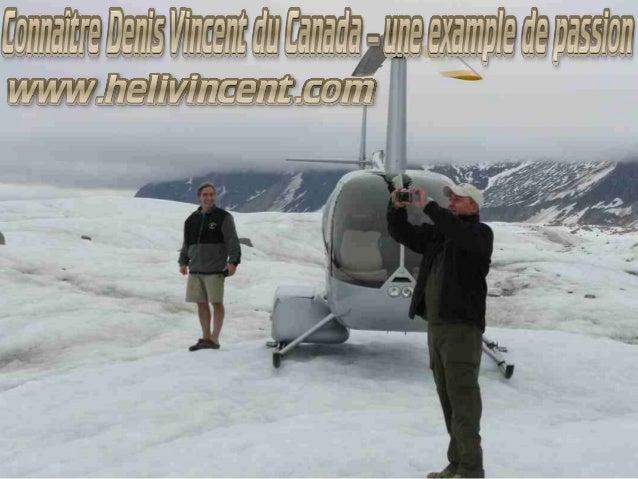 Denis Vincent, un homme avec beaucoup de réalisations et très reconnue dans le monde des affaires du Canada. Il a débuté s...