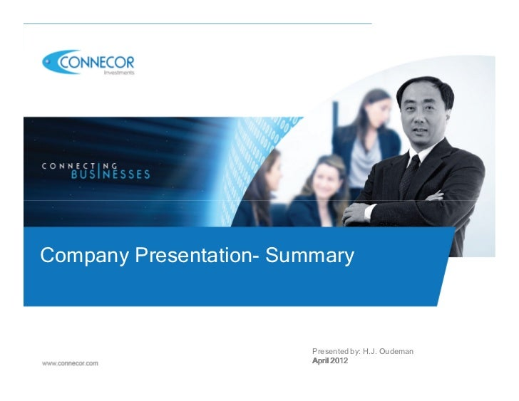 Company Presentation- Summary                         Presented by: H.J. Oudeman                         April 2012