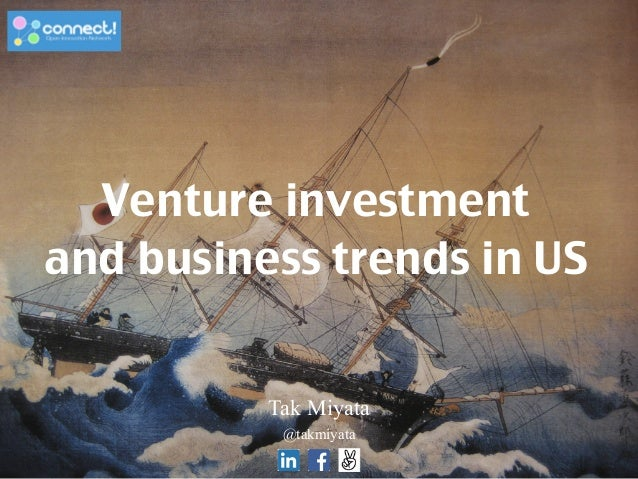 Tak Miyata !@takmiyata Venture investment and business trends in US