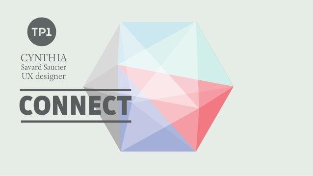 CONNECT CYNTHIA Savard Saucier UX designer
