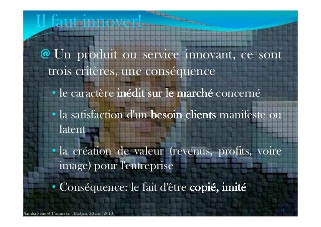 @ Un produit ou service innovant, ce sont trois critères, une conséquence • le caractère inéditinéditinéditinédit sursursu...