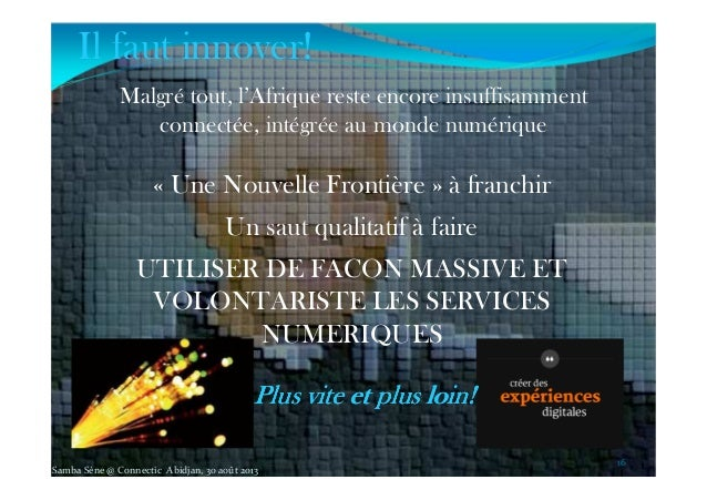 « Une Nouvelle Frontière » à franchir Un saut qualitatif à faire UTILISER DE FACON MASSIVE ET VOLONTARISTE LES SERVICES NU...