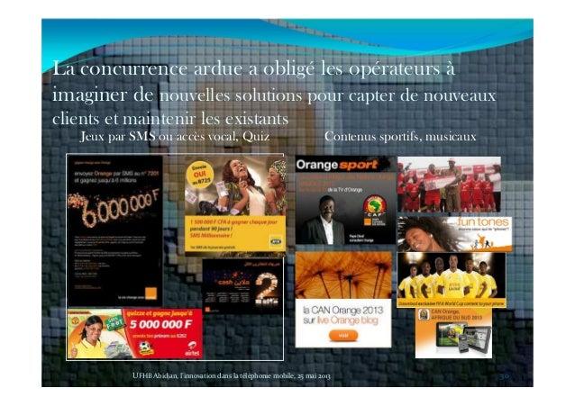 Jeux par SMS ou accès vocal, Quiz Contenus sportifs, musicaux La concurrence ardue a obligé les opérateurs à imaginer de n...