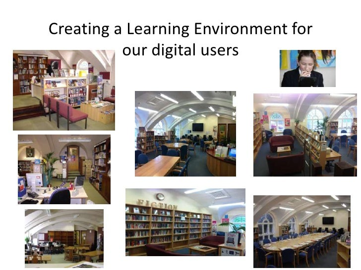 Creating a Learning Environment for          our digital users