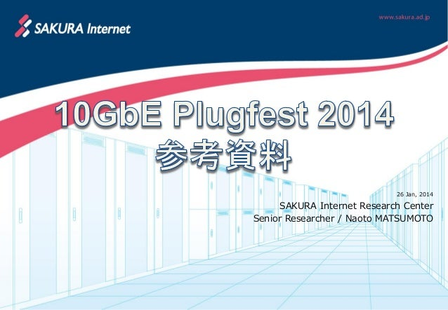 26 Jan, 2014  SAKURA Internet Research Center Senior Researcher / Naoto MATSUMOTO
