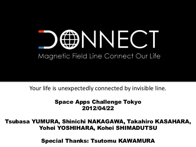 Your life is unexpectedly connected by invisible line.                Space Apps Challenge Tokyo                        20...