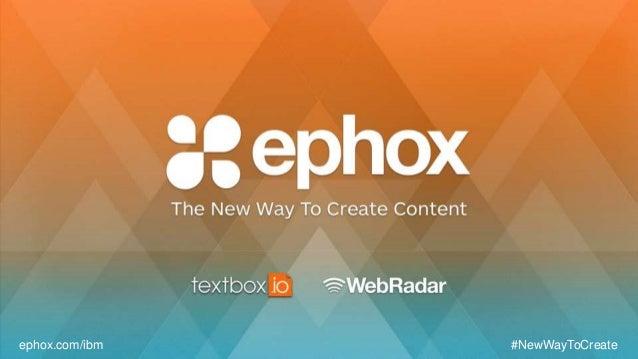 ephox.com/ibm #NewWayToCreate