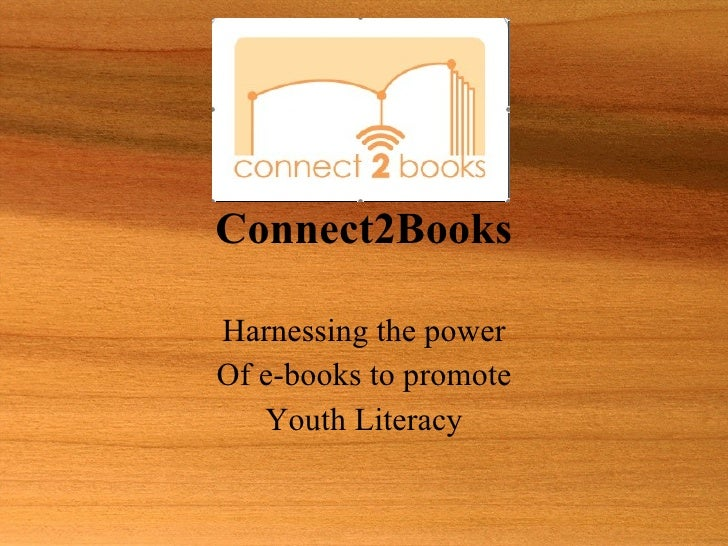 Connect2Books Harnessing the power Of e-books to promote Youth Literacy