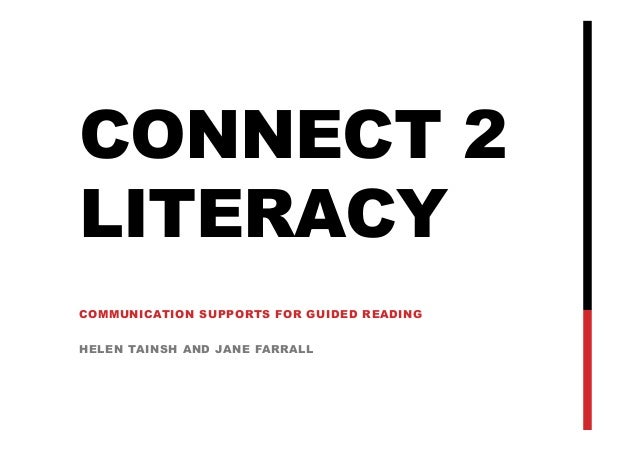CONNECT 2LITERACYCOMMUNICATION SUPPORTS FOR GUIDED READINGHELEN TAINSH AND JANE FARRALL