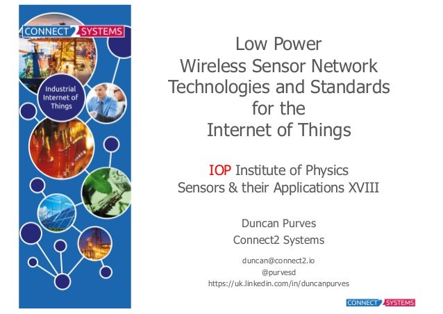 Low  Power Wireless  Sensor  Network   Technologies  and  Standards for  the Internet  of  Things IOP Institute  of  Physi...