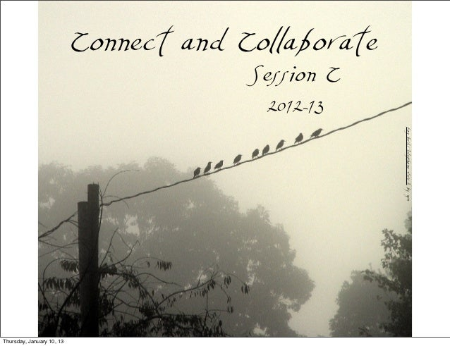 Connect and Collaborate                                        Session C                                         2012-13  ...