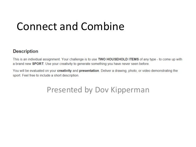 Connect and Combine     Presented by Dov Kipperman