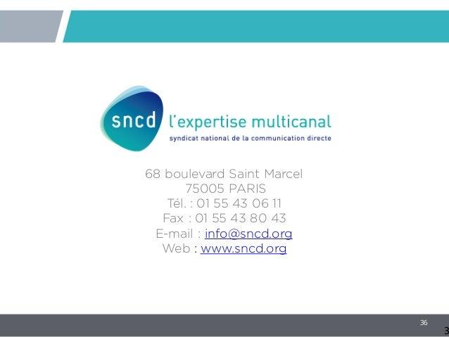 36 3 68 boulevard Saint Marcel 75005 PARIS Tél. : 01 55 43 06 11 Fax : 01 55 43 80 43 E-mail : info@sncd.org Web : www.snc...
