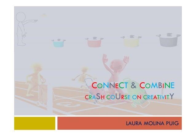 CONNECT & COMBINECRASH COURSE ON CREATIVITY           LAURA MOLINA PUIG