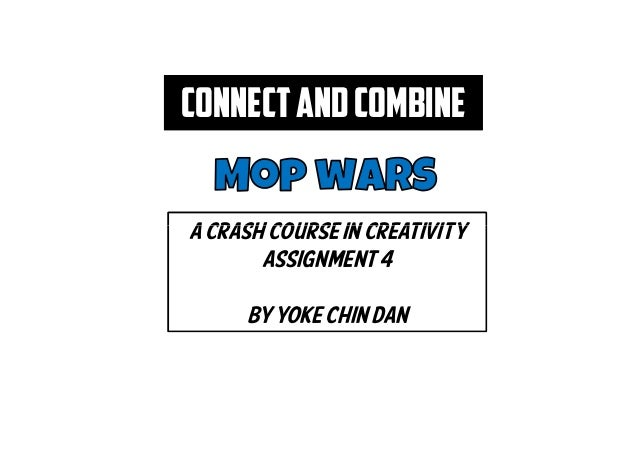 Connect and combineA crash course in creativity       assignment 4     By yoke chin dan