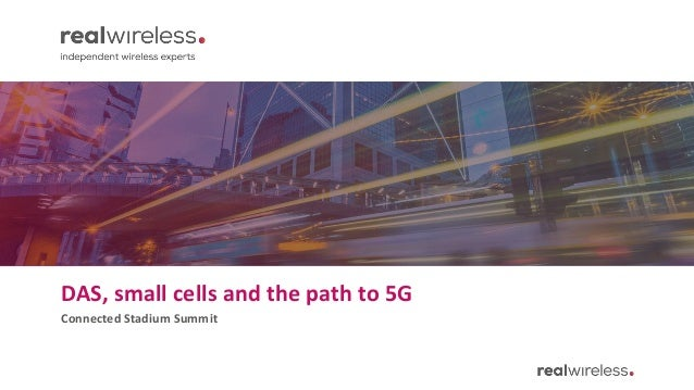 DAS, small cells and the path to 5G Connected Stadium Summit