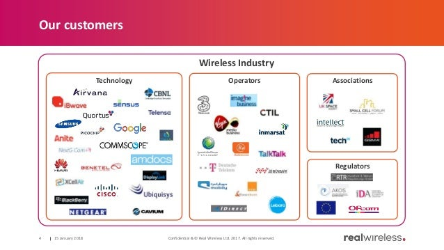 Our customers 15 January 2018 Confidential & © Real Wireless Ltd. 2017. All rights reserved.4 AssociationsTechnology Regul...