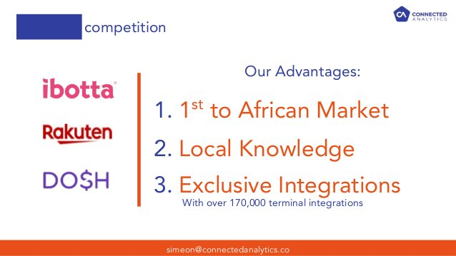 competition simeon@connectedanalytics.co Our Advantages: 1. 1st to African Market 2. Local Knowledge 3. Exclusive Integrat...