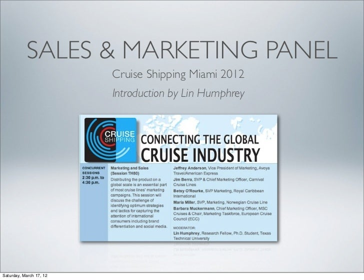 SALES & MARKETING PANEL                         Cruise Shipping Miami 2012                         Introduction by Lin Hum...