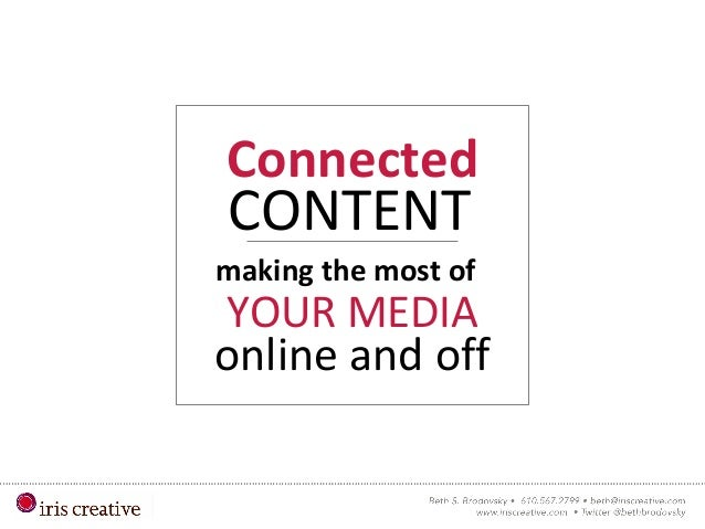 CONTENT Connected making the most of YOUR MEDIA online and off