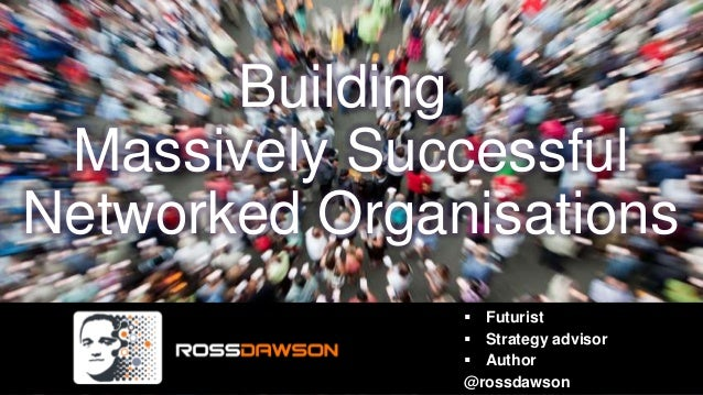 Building Massively SuccessfulNetworked Organisations                Futurist                Strategy advisor            ...