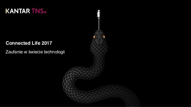 Connected Life 2017 Zaufanie w świecie technologii