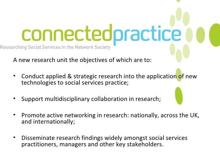 <ul><li>A new research unit the objectives of which are to: </li></ul><ul><li>Conduct applied & strategic research into th...