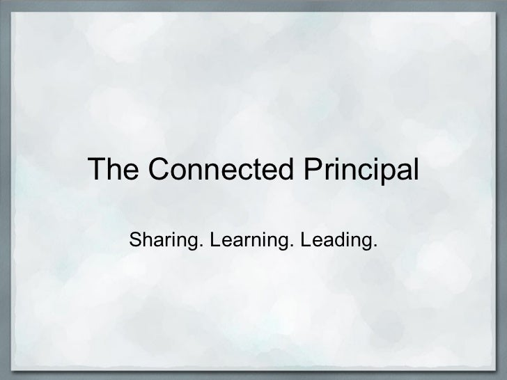 The Connected Principal Sharing. Learning. Leading.