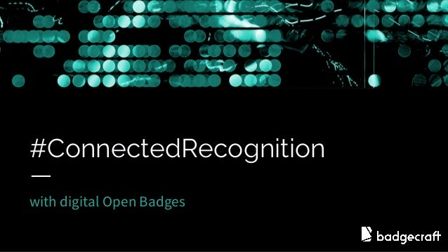#ConnectedRecognition with digital Open Badges