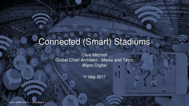 x © 2016 WIPRO DIGITAL | CONFIDENTIAL Clive Mitchell Global Chief Architect - Media and Telco Wipro Digital 1st May 2017 C...