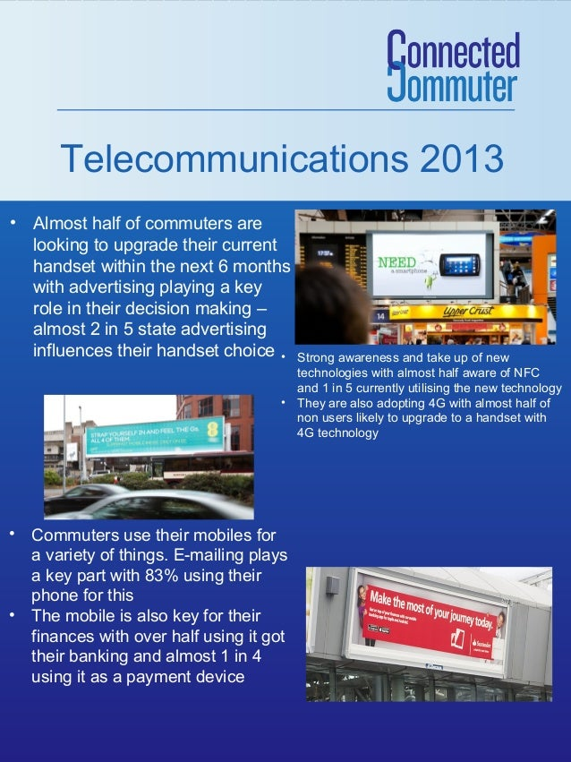 Telecommunications 2013 • Almost half of commuters are looking to upgrade their current handset within the next 6 months w...