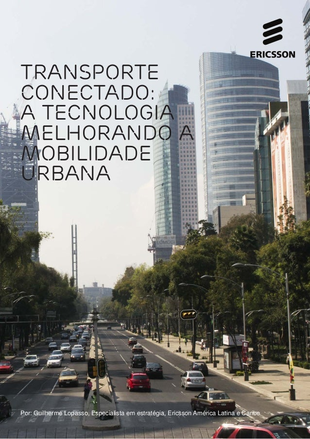 Transporte  conectado:  A tecnologia  melhorando a  mobilidade  urbana  Por: Guilherme Lopasso, Especialista em estratégia...