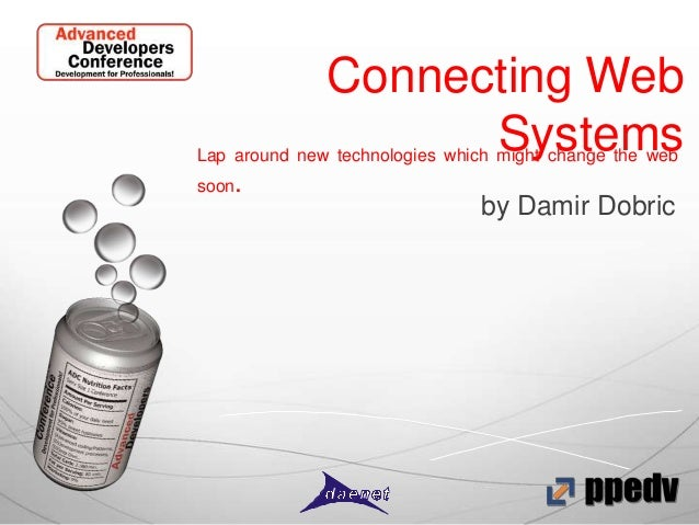 Connecting Web                    SystemsLap around new technologies which might change the websoon.                      ...