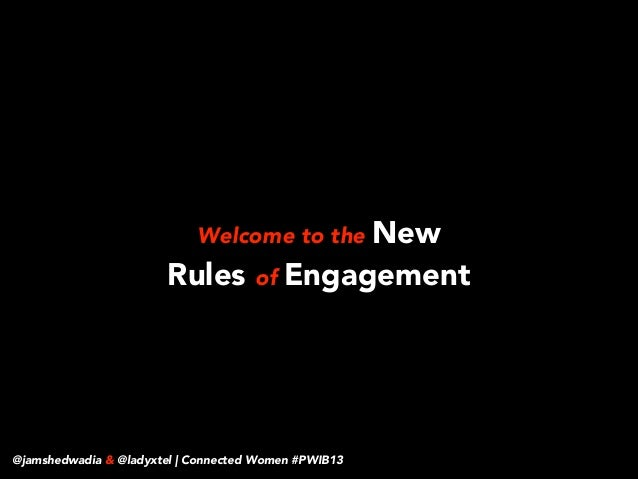 ! !  Welcome to the New  Rules of Engagement  @jamshedwadia & @ladyxtel | Connected Women #PWIB13