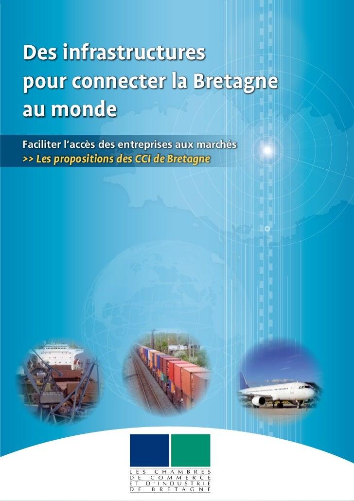 Des infrastructurespour connecter la Bretagneau mondeFaciliter l'accès des entreprises aux marchés>> Les propositions des ...