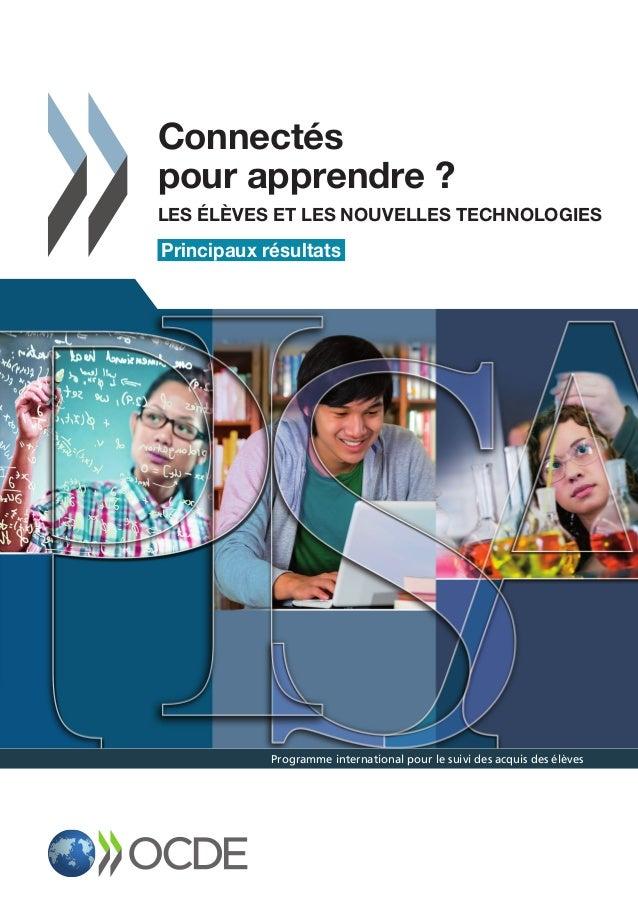 Programme international pour le suivi des acquis des élèves Connectés pour apprendre ? LES ÉLÈVES ET LES NOUVELLES TECHNOL...