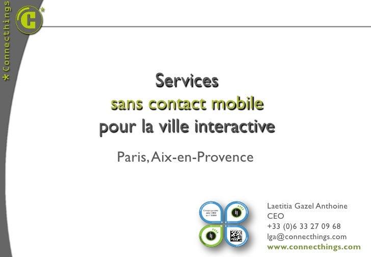 Services sans contact mobilepour la ville interactive  Paris, Aix-en-Provence                           Laetitia Gazel Ant...