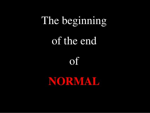 The beginning of the end of NORMAL