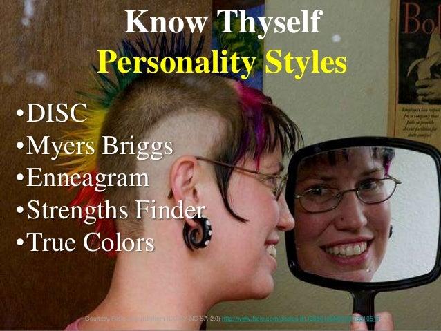Know Thyself Personality Styles Courtesy Flickr user mayhem (CC BY-NC-SA 2.0) http://www.flickr.com/photos/81126501@N00/39...