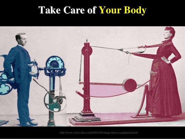 Take Care of Your Body http://www.swiss-miss.com/2010/10/vintage-fitness-equipment.html