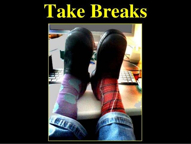 Take Breaks
