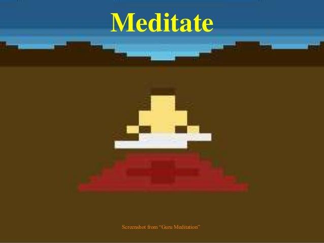 "Meditate Screenshot from ""Guru Meditation"""