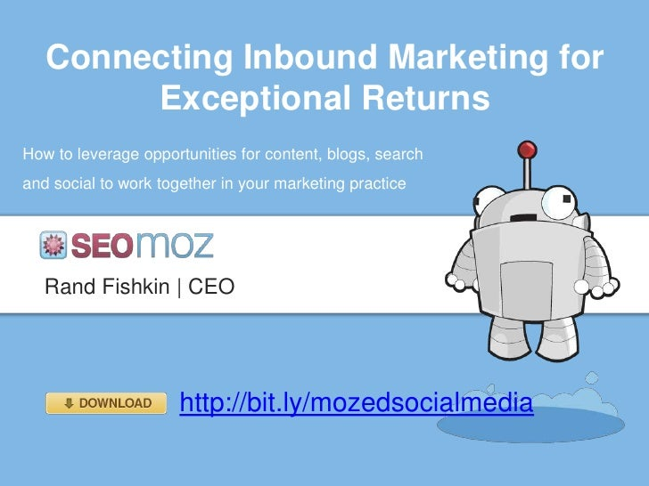Connecting Inbound Marketing for        Exceptional ReturnsHow to leverage opportunities for content, blogs, searchand soc...