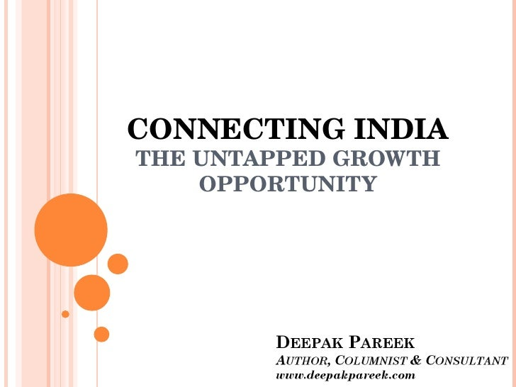 CONNECTING INDIA THE UNTAPPED GROWTH OPPORTUNITY