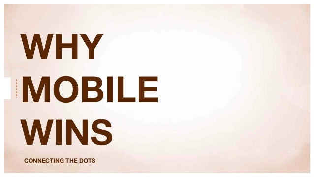 WHYMOBILEWINSCONNECTING THE DOTS
