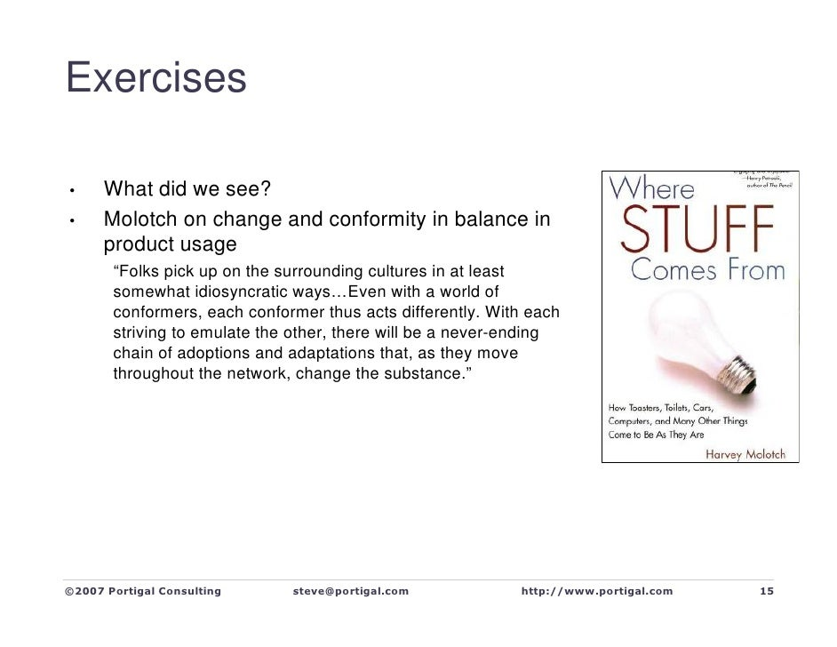 """Exercises        What did we see? •       Molotch on change and conformity in balance in •       product usage        """"Fol..."""