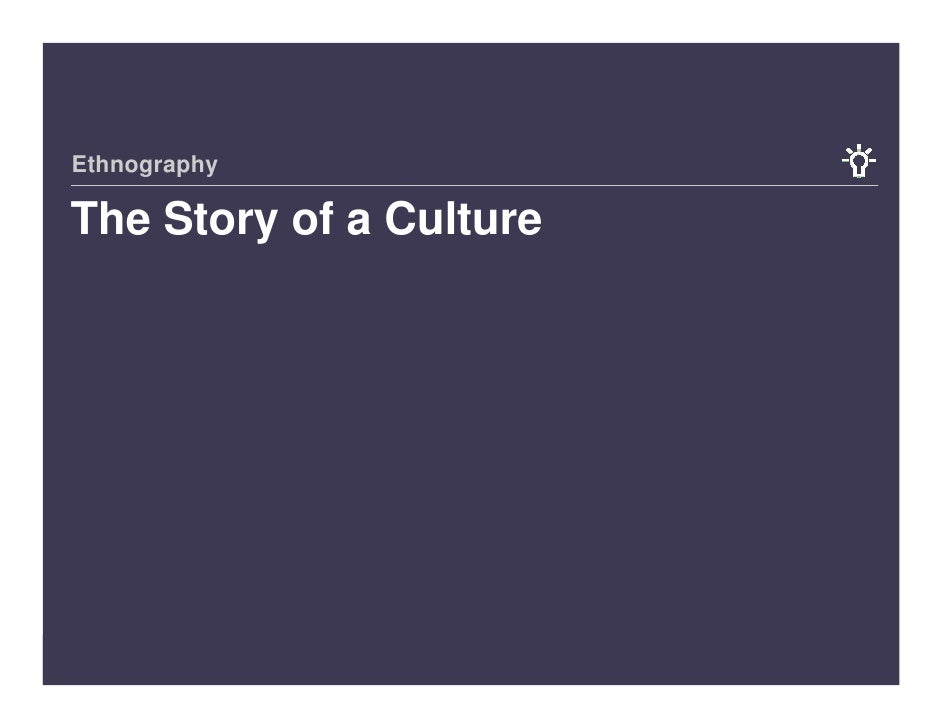 Ethnography  The Story of a Culture     16