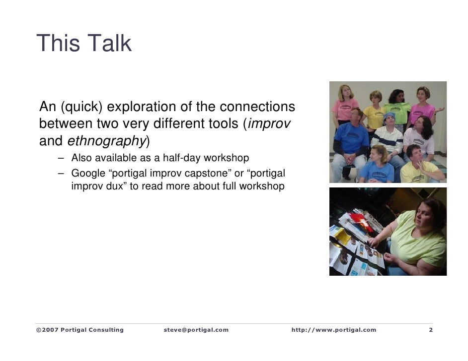 This Talk  An (quick) exploration of the connections between two very different tools (improv and ethnography)       – Als...