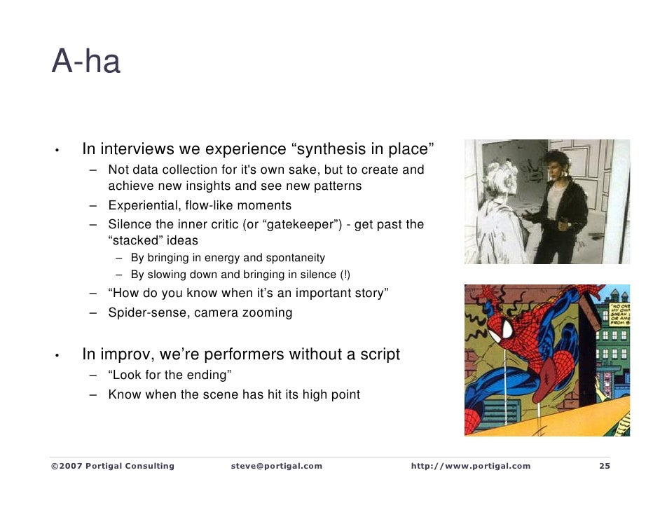 """A-ha        In interviews we experience """"synthesis in place"""" •        – Not data collection for it's own sake, but to crea..."""
