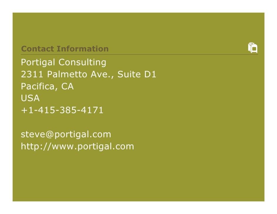 Contact Information Portigal Consulting 2311 Palmetto Ave., Suite D1 Pacifica, CA USA +1-415-385-4171  steve@portigal.com ...